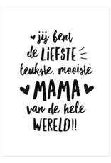 Hofje van Kieka kaart a6 Hofje van Kieka Jij bent de liefste, leukste, mooiste mama van de hele wereld