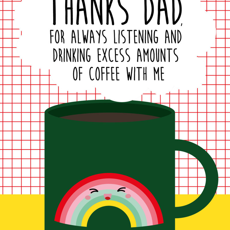 Studio inktvis kaart a6 studio inktvis: Thanks dad, for always listening and drinking excess amounts of coffee with me