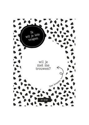 By romi By romi: kraskaart: Ik wil je iets vragen/ wil jij met mij trouwen?