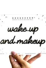Goegezegd Goegezegd muursticker zwart a5 wake up and make up