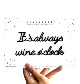 Goegezegd Goegezegd muursticker zwart a5 It's always wine o'clock