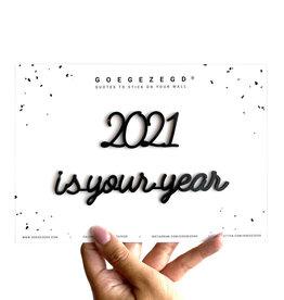 Goegezegd Goegezegd muursticker a5 zwart 2021 is your year