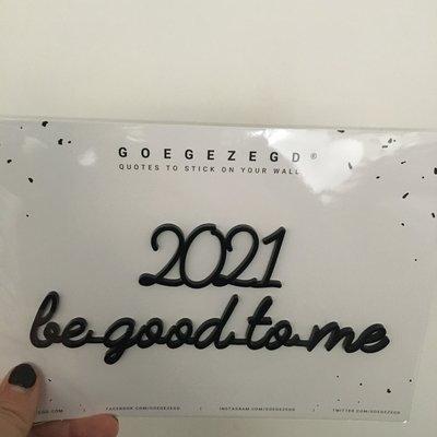 Goegezegd Goegezegd muursticker a5 zwart 2021 be good to me