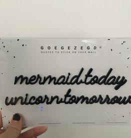 Goegezegd Goegezegd muursticker zwart a5 mermaid today unicorn tomorrow