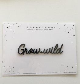 Goegezegd Goegezegd muursticker a5 zwart Grow wild