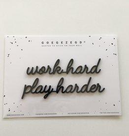 Goegezegd Goegezegd muursticker a5 zwart work hard play harder