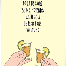Kaart Blanche Kaart Blanche: kaart a6 + envelop Pretty sure being friends with yu is bad for my liver