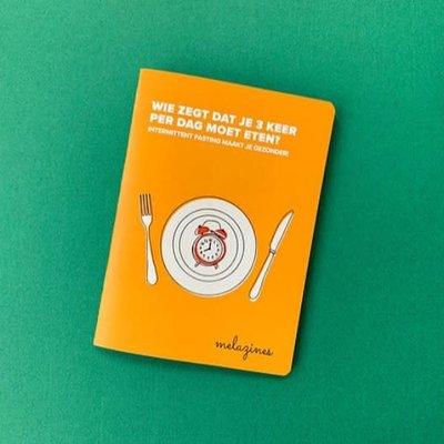 Melazines Melazines: Wie zegt dat je 3 keer per dag moet eten?