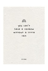 By romi By romi kaart a6 You can't have a rainbow without a little rain