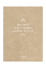 By romi By romi kaart a6 You can't have a rainbow without a little rain kraft