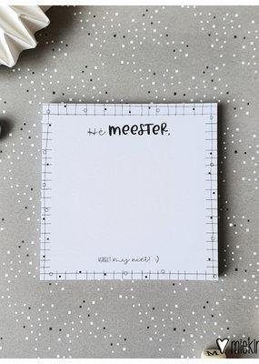 Miek in vorm Miek in vorm Post-it notes: Hé meester, vergeet mij niet! :)