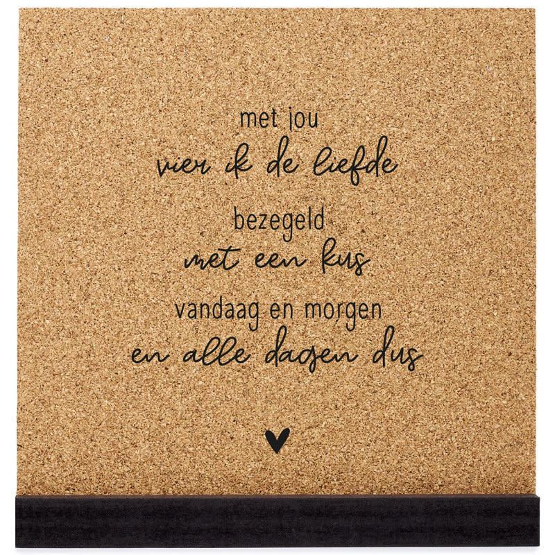 """Zoedt Zoedt Poster kurk vierkant 20 cm  """" met jou vier ik de liefde ..."""""""