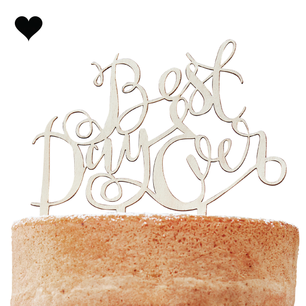 Best Day Ever cake topper-1