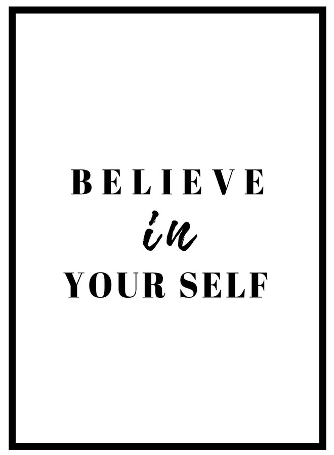 Believe In Your Self Poster