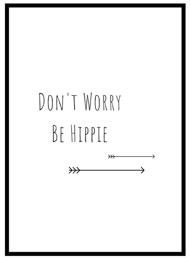 Don't Worry Be Hippie Poster