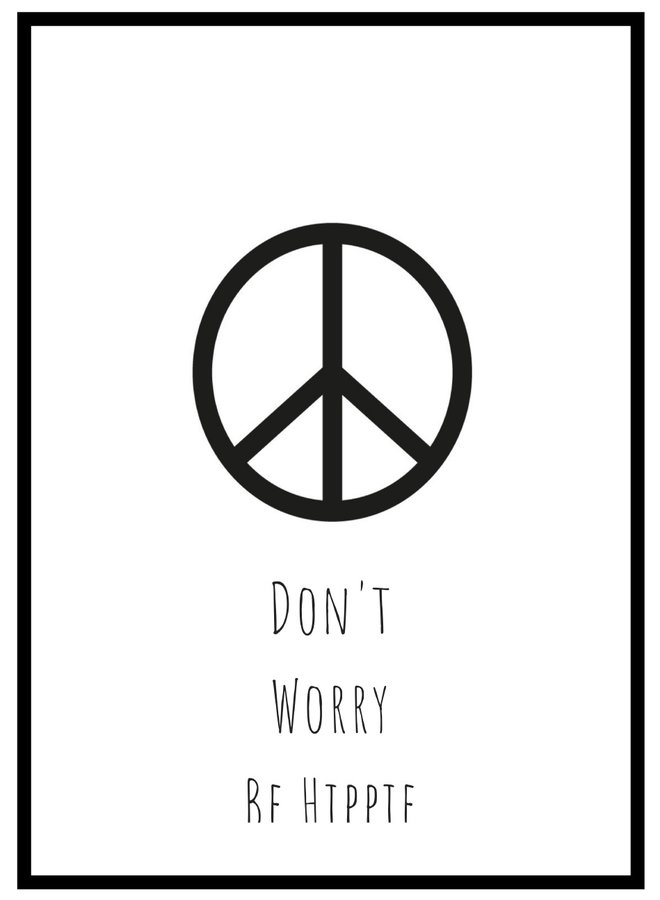 Peace Don't Worry Poster