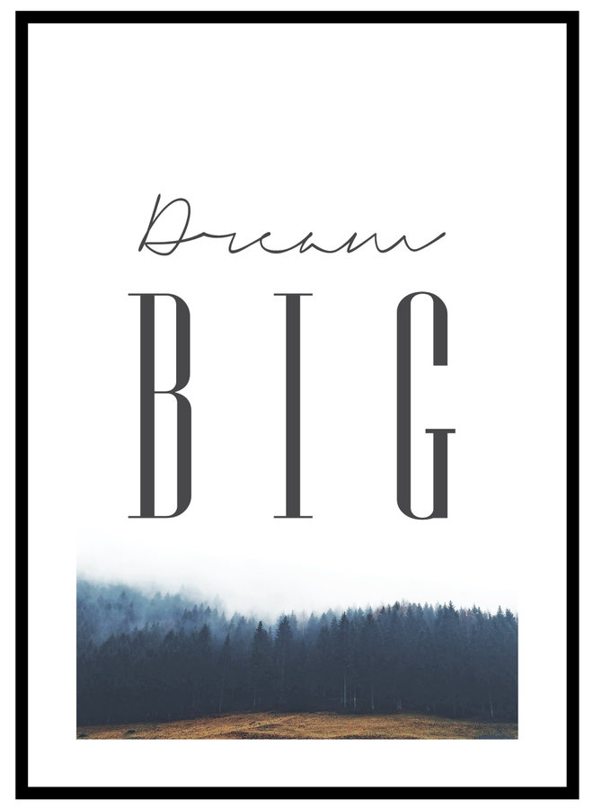 Dream BIG Quote Print