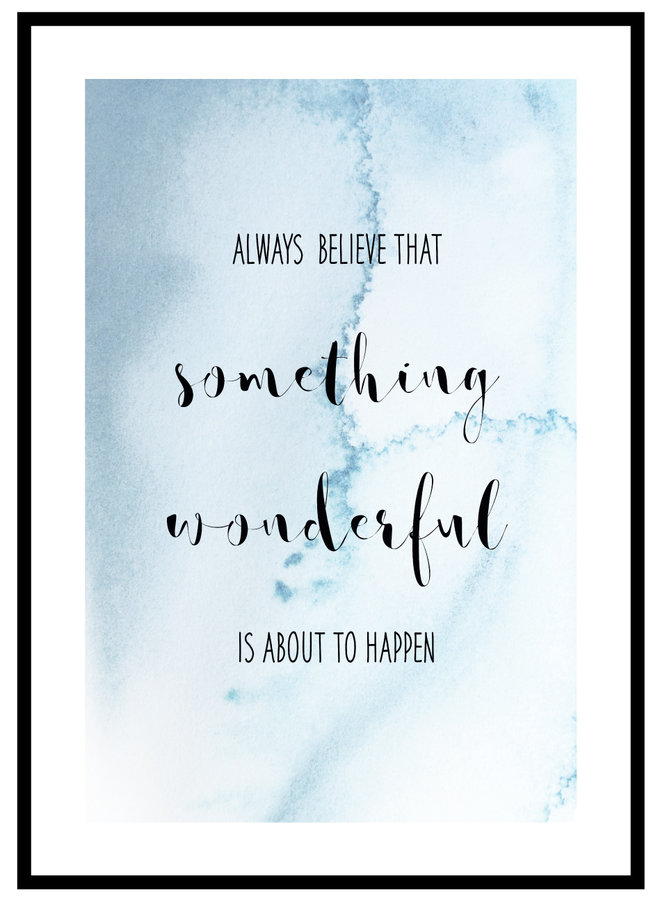 Always Believe Print Poster