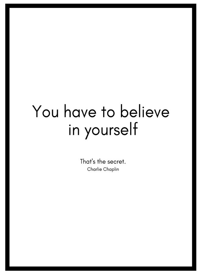 You Have to Believe in Yourself Poster