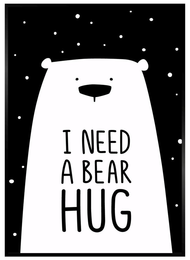 I Need a Bear Hug Poster