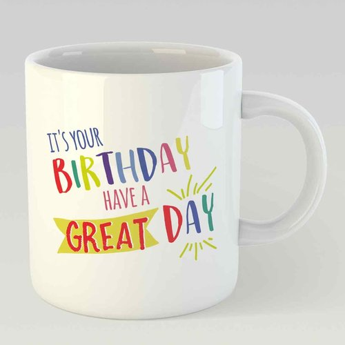 It's your birthday Have a great day L