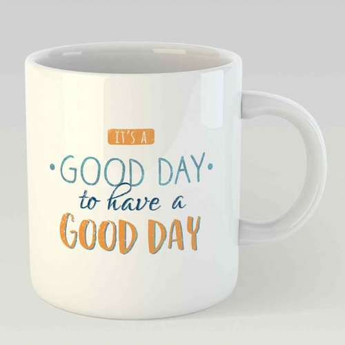 It's a good day to have a good day L