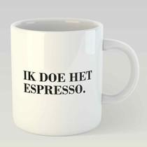Ik doe het espresso. L