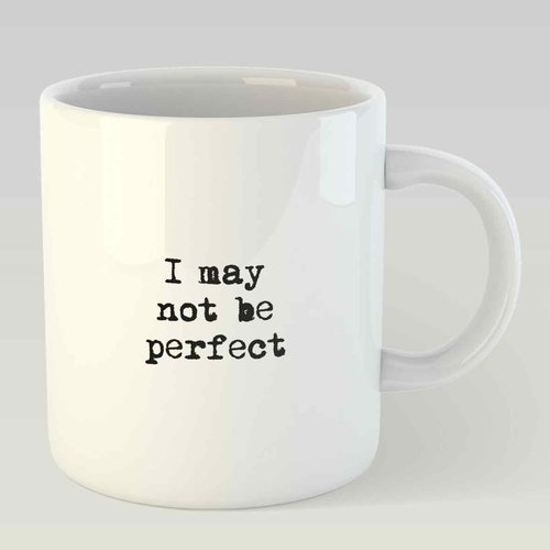 I may not be perfect L