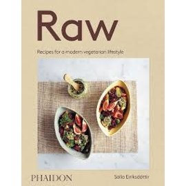 Phaidon Press Raw: Recipes for a modern vegetarian lifestyle by Solla Eriksdottir