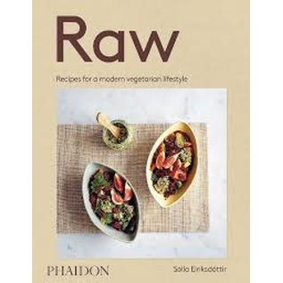 Phaidon Press Raw: Recipes for a modern vegetarian lifestyle by Solla Eriksdottir