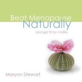 Beat Menopause Naturally - Maryon Stewart