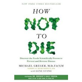 Michael Greger, MD How Not to Die