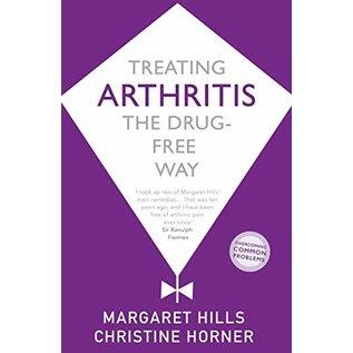 Margaret Hills Treating Arthritis The Drug Free Way - Margaret Hills and Christine Horner