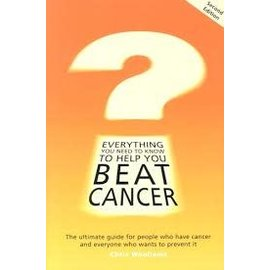 Everything You Need To Know To Help You Beat Cancer Book by Chris Woollams