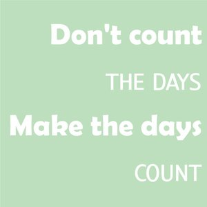 Tekst op canvas Don't count the days, make the days count