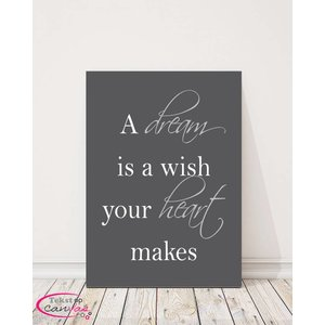 Tekst op canvas A dream is a wish your heart makes