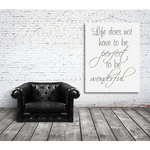 Tekst op canvas Life does not have to be perfect..