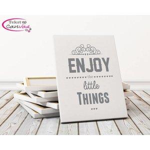 Tekst op canvas Enjoy the little things