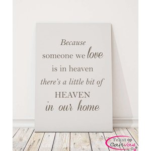 Tekst op canvas Because someone we love is in heaven..
