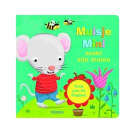 Deltas Deltas Muisje Mini zoekt zijn mama, ( trek aan de flapjes)