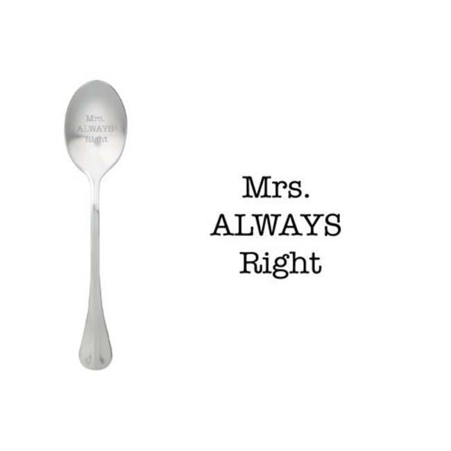 theelepel Mrs. ALWAYS right