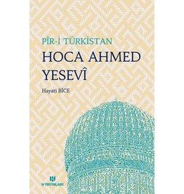 Hayati Bice Pir-i Türkistan Hoca Ahmed Yesevi
