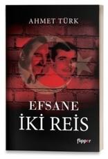 Ahmet Türk Efsane İki Reis