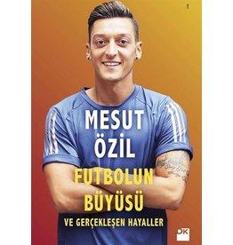 Mesut Özil Futbolun Büyüsü ve Gerçekleşen Hayaller