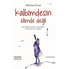 Mehmet Ercan Kalbimdesin Elimde Değil