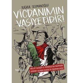 Tuğrul Selmanoğlu Vicdanımın Vasiyetidir!