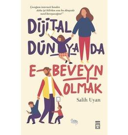 Salih Uyan Dijital Dünyada E-Beveyn Olmak