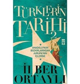 İlber Ortaylı Türklerin Tarihi 2 - Anadolu'nun Bozkırlarından Avrupa'nın İçlerine