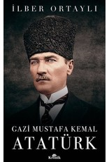 İlber Ortaylı Gazi Mustafa Kemal Atatürk