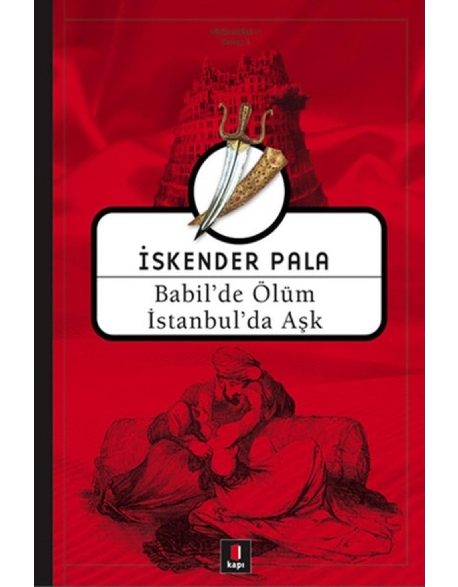 İskender Pala Babil'de Ölüm İstanbul'da Aşk